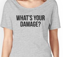 What's Your Damage? Women's Relaxed Fit T-Shirt