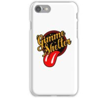 Gimme Shelter iPhone Case/Skin