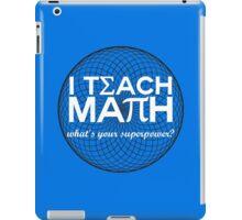 I Teach Math iPad Case/Skin