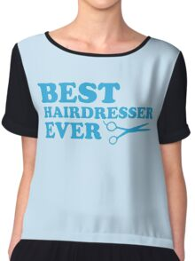 BEST HAIRDRESSER EVER Chiffon Top