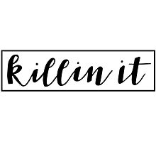 killin it Photographic Print