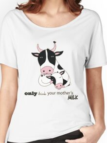 Vegan T-shirt - Only Drink your mother's milk shirt Women's Relaxed Fit T-Shirt