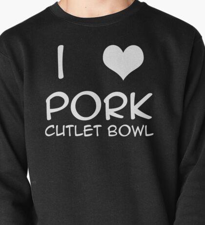 I ♥ pork cutlet bowl Pullover