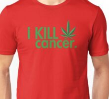 Cannabis shirt - Kill Cancer shirt  Unisex T-Shirt