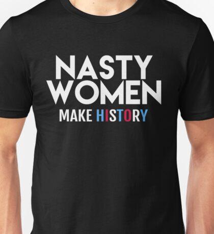 NASTY WOMAN MAKE HISTORY T-SHIRT  Unisex T-Shirt