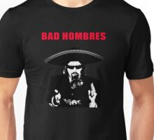 BAD HOMBRES KENNY POWERS SHIRT Unisex T-Shirt