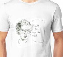 Tina eat the food! Unisex T-Shirt