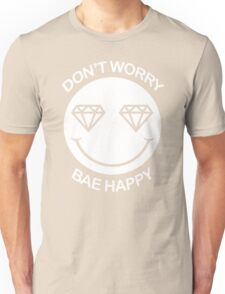 Dont Woerry Be Happy Unisex T-Shirt