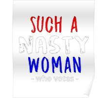 SUCH A NASTY WOMAN T-SHIRT Poster