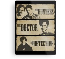 The Hunters, The Doctor and The Detective (Matt Smith version)  Metal Print