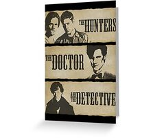 The Hunters, The Doctor and The Detective (Matt Smith version)  Greeting Card