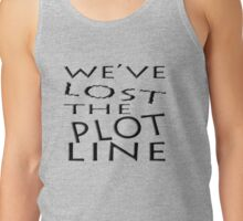 We've LOST the Plot Line... Tank Top
