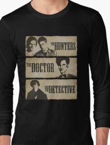 The Hunters, The Doctor and The Detective (Matt Smith version)  Long Sleeve T-Shirt