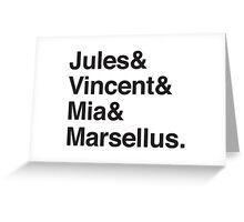 Jules & Vincent & Mia & Marsellus Greeting Card