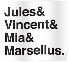 Jules & Vincent & Mia & Marsellus Poster