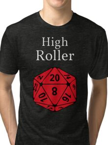 High Roller D20, Dungeons and Dragons Tri-blend T-Shirt