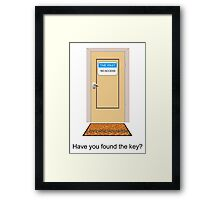 Have you found the key? Framed Print