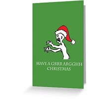Grr Argh Christmas Greeting Card