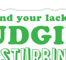 I find your lack of budgies disturbing Sticker