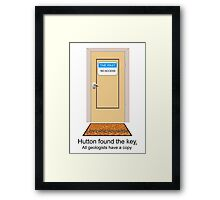 Hutton found the key. All geologists have a copy. Framed Print