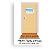 Hutton found the key. All geologists have a copy. Canvas Print