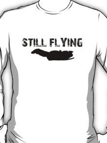 Still Flying T-Shirt
