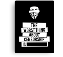 Worst Thing About Censorship Canvas Print