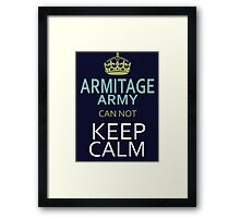 ARMITAGE ARMY can not keep calm Framed Print