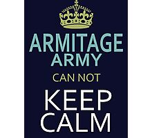 ARMITAGE ARMY can not keep calm Photographic Print