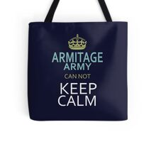 ARMITAGE ARMY can not keep calm Tote Bag