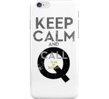 """Keep Calm and call Q """"I'm  your  new  Quartermaster"""" Ver.02 iPhone Case/Skin"""