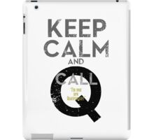 """Keep Calm and call Q """"I'm  your  new  Quartermaster"""" Ver.02 iPad Case/Skin"""