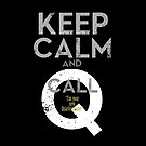 "Keep Calm and call Q ""I'm  your  new  Quartermaster"" by morigirl"