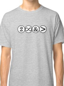To Infinity and..............................shirt Classic T-Shirt