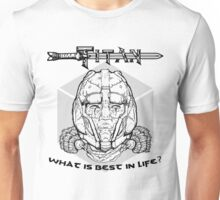 Titan: What is BEST in life? Unisex T-Shirt