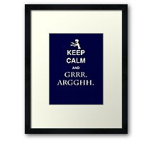 Keep Calm and Grr. Argh. Framed Print
