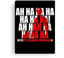 Dr Horrible Laugh  Canvas Print
