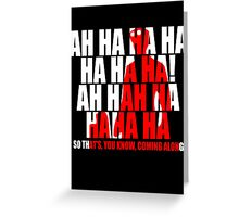 Dr Horrible Laugh  Greeting Card