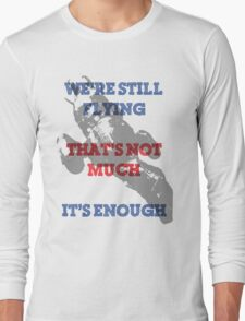 We're Still Flying Long Sleeve T-Shirt