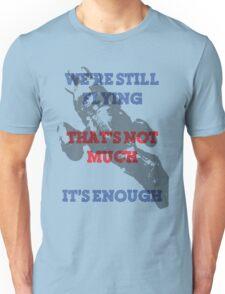 We're Still Flying Unisex T-Shirt