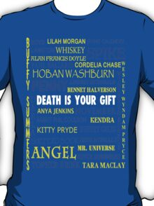 Joss Whedon - Death Is Your Gift  T-Shirt