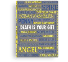 Joss Whedon - Death Is Your Gift  Canvas Print