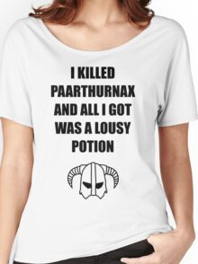 Skyrim - I killed Paarthurnax Women's Relaxed Fit T-Shirt