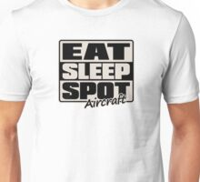 Eat Sleep Spot Aircraft Unisex T-Shirt