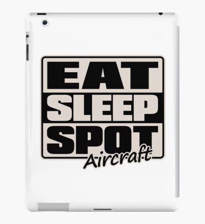 Eat Sleep Spot Aircraft iPad Case/Skin