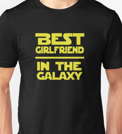 Best Girlfriend in the Galaxy Unisex T-Shirt
