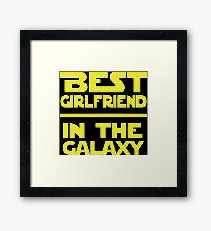Best Girlfriend in the Galaxy Framed Print