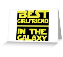 Best Girlfriend in the Galaxy Greeting Card
