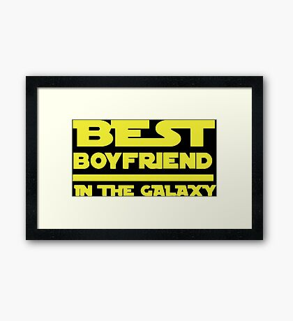 Best Boyfriend in the Galaxy Framed Print