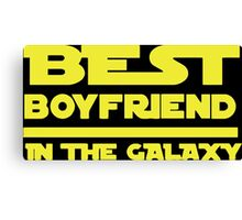 Best Boyfriend in the Galaxy Canvas Print